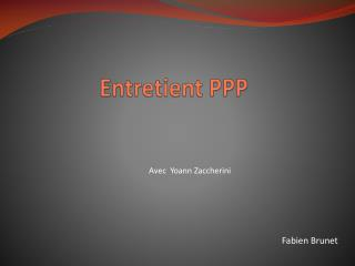 Entretient PPP