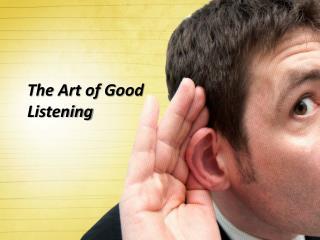 The Art of Good  Listening