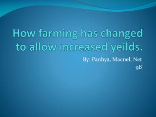 How farming has changed to allow increased  yeilds .