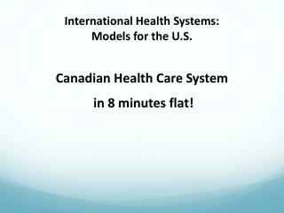 International Health Systems :   Models  for the U.S .