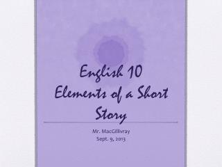 English 10 Elements of a Short Story