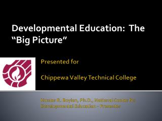 "Developmental Education:  The ""Big Picture"""