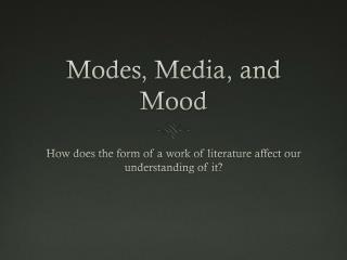 Modes, Media, and Mood