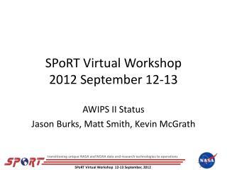 SPoRT Virtual Workshop 2012 September 12-13