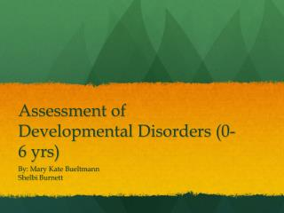 Assessment of Developmental Disorders (0-6 yrs)