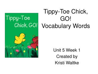 Tippy-Toe Chick, GO! Vocabulary Words