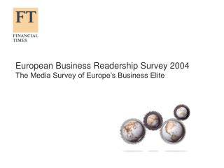 European Business Readership Survey 2004 The Media Survey of Europe's Business Elite