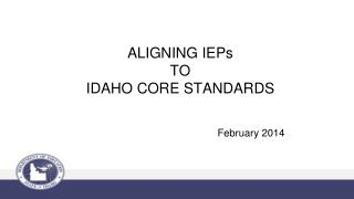 ALIGNING IEPs  TO  IDAHO CORE STANDARDS