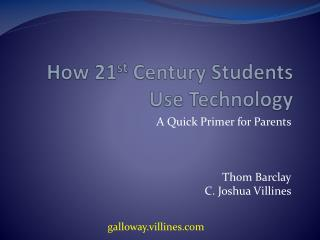 How 21 st  Century Students Use Technology