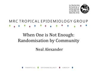 When One is Not Enough: Randomisation by Community