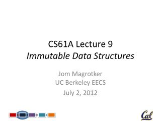 CS61A Lecture 9 Immutable Data Structures