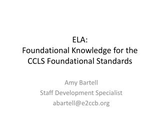 ELA:  Foundational Knowledge for the CCLS Foundational Standards