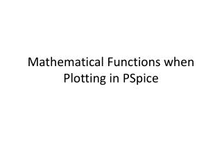 Mathematical Functions when Plotting in PSpice