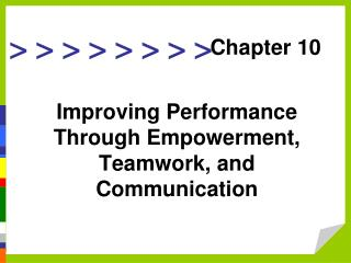 Improving Performance Through Empowerment, Teamwork, and Communication