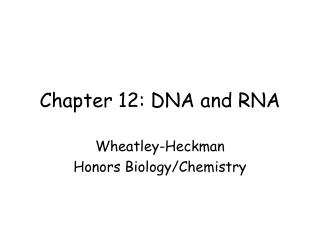 Chapter 12: DNA and RNA
