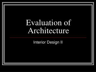 Evaluation of Architecture