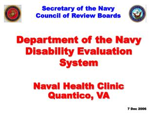 Department of the Navy Disability Evaluation System Naval Health Clinic Quantico, VA