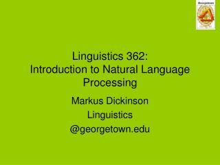 Linguistics 362: Introduction to Natural Language Processing