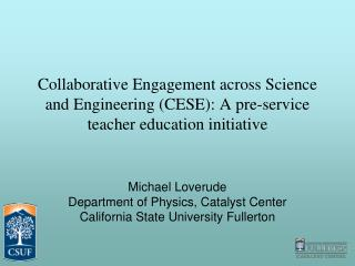 Michael Loverude Department  of Physics, Catalyst Center California State University Fullerton