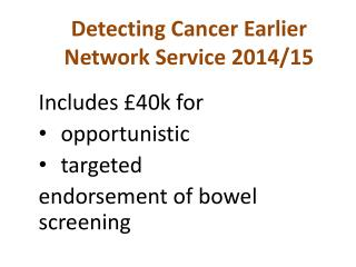 Detecting Cancer Earlier  Network  Service  2014/15