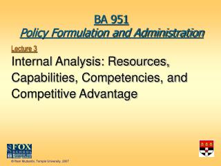 Lecture 3 Internal Analysis: Resources, Capabilities, Competencies, and Competitive Advantage
