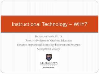 Instructional Technology – WHY?