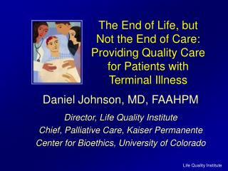 The End of Life, but Not the End of Care: Providing Quality Care for Patients with Terminal Illness