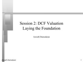 Session 2: DCF Valuation Laying the Foundation