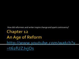 Chapter 12 An Age  of Reform  youtube/watch?v=t62fUZJvjOs