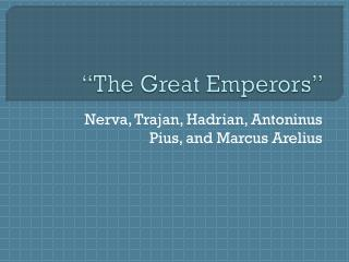"""The Great Emperors"""