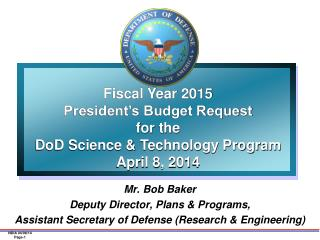 Mr. Bob Baker  Deputy Director, Plans & Programs,
