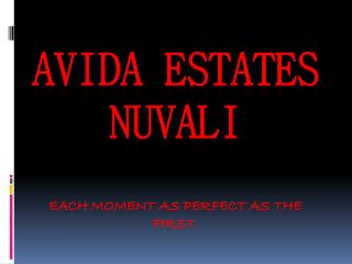 AVIDA estates  NUVALI Each moment as perfect as the  first.