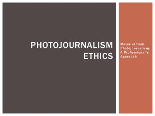Photojournalism ethics