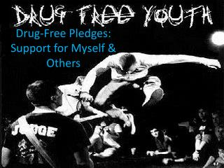 Drug-Free Pledges: Support for Myself & Others