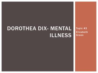 Dorothea Dix- Mental illness