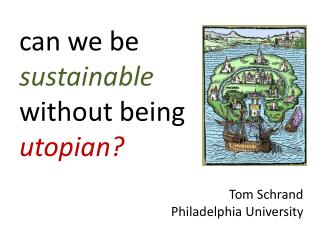 can we be  sustainable without being  utopian?