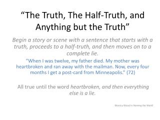 """The Truth, The Half-Truth, and Anything but the Truth"""