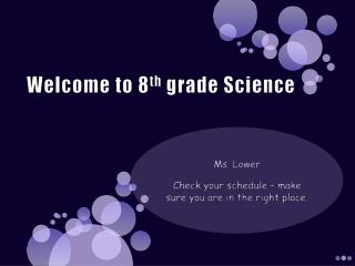 Welcome to 8 th  grade  Science
