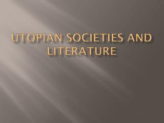 Utopian societies and literature