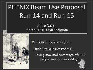 PHENIX Beam Use Proposal Run-14 and Run-15 Jamie Nagle  for the PHENIX Collaboration