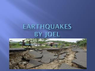 EARTHQUAKES by Joel