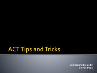ACT Tips and Tricks