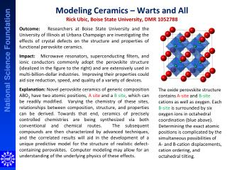 Modeling Ceramics – Warts and All  Rick  Ubic , Boise State University, DMR  1052788