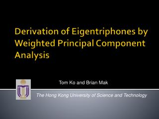 Derivation of Eigentriphones by Weighted Principal Component Analysis