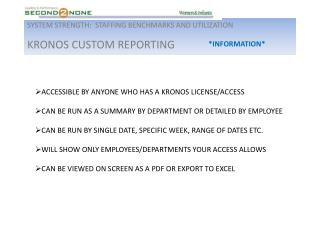 SYSTEM STRENGTH:  STAFFING BENCHMARKS AND UTILIZATION KRONOS CUSTOM REPORTING