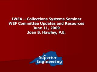 IWEA – Collections Systems Seminar  WEF Committee Updates and Resources June 11, 2009