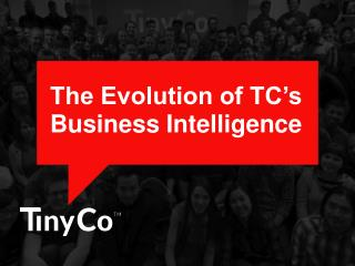 The Evolution of TC's