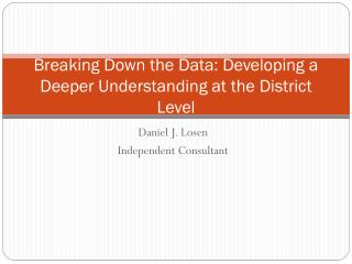 Breaking Down the Data: Developing a Deeper Understanding at the District Level
