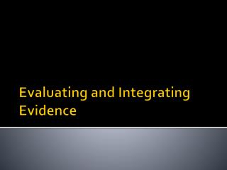 Evaluating and Integrating Evidence
