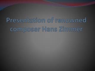Presentation of renowned composer Hans Zimmer